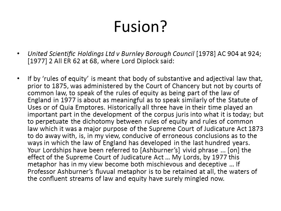 Fusion United Scientific Holdings Ltd v Burnley Borough Council [1978] AC 904 at 924; [1977] 2 All ER 62 at 68, where Lord Diplock said:
